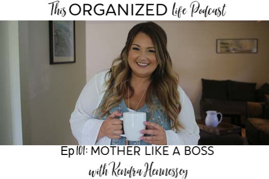 Ep 101: Mother Like a Boss, with special guest, Kendra Hennessey