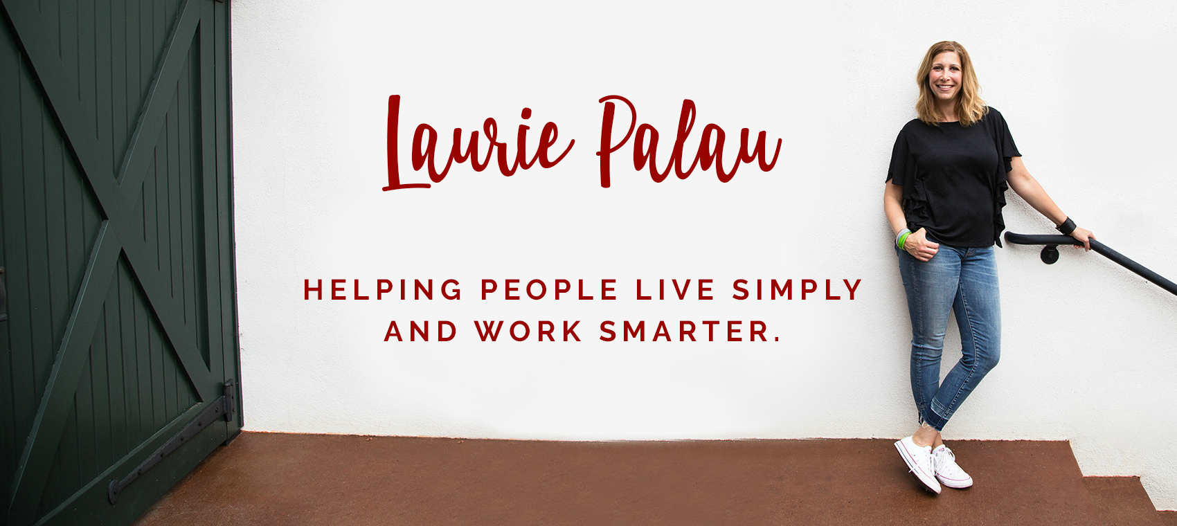 Laurie Palau photo with slogan, Helping People Live Simply and Work Smarter.
