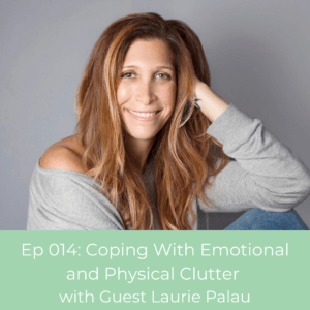 BeREAL Episode 14 cover art: Coping with Emotional and Physical Clutter with Laurie Palau