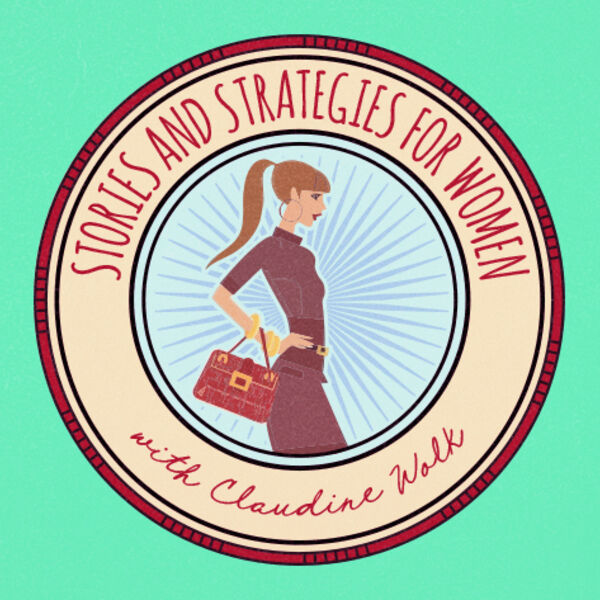 Guess podcast appearances on Stories and Strategies for Women with Claudine Wolk