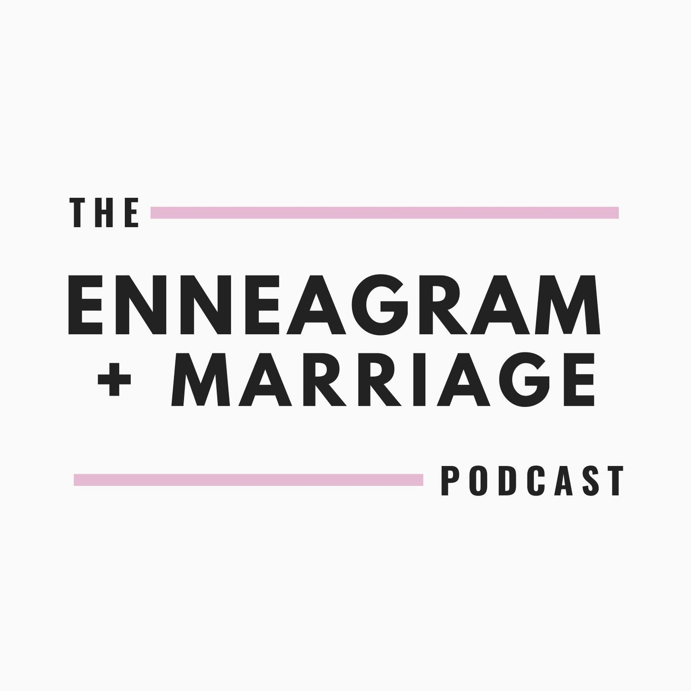 The Enneagram + Marriage Podcast